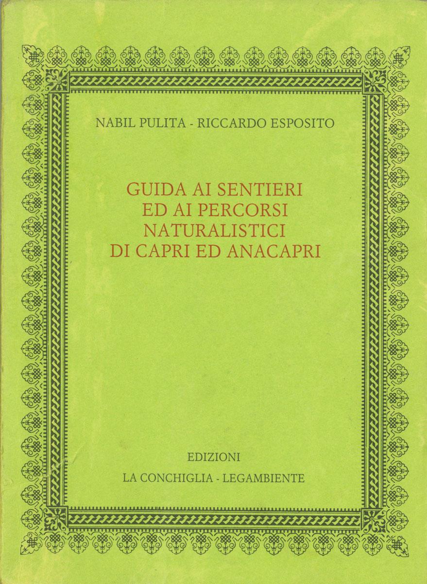 """Guida ai sentieri naturalistici di Capri ed Anacapri - edizioni """"La conchiglia"""""""