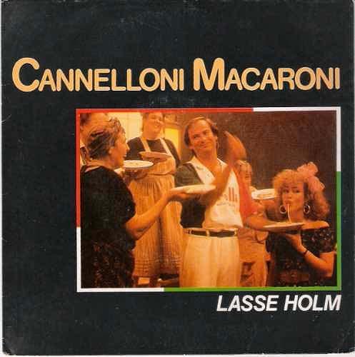 Lasse Holm - Cannelloni Macaroni