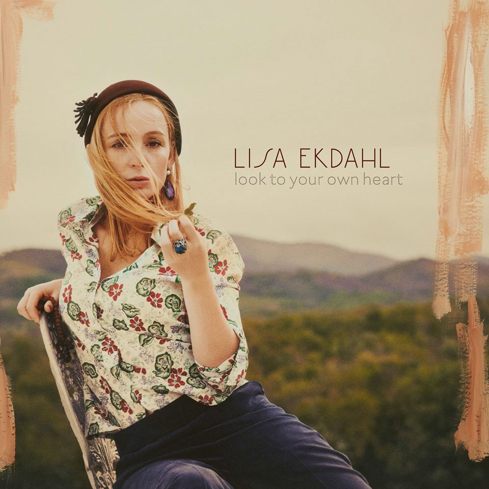 LIsa Ekdahl - Look to your own heart