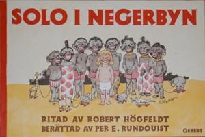 Per-Erik Rundquist och Robert Högfeldt - Solo i negerbyn - 1941