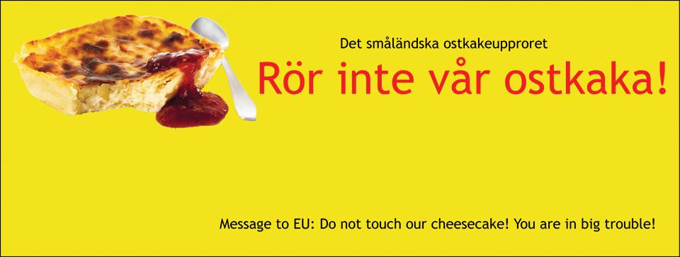 Rör inte vår ostkaka