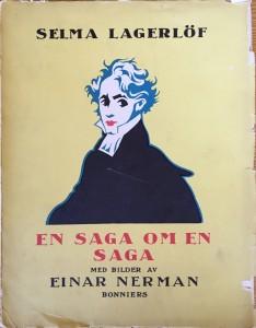 Einar Nerman - Selma Lagerlöf - En saga om en saga